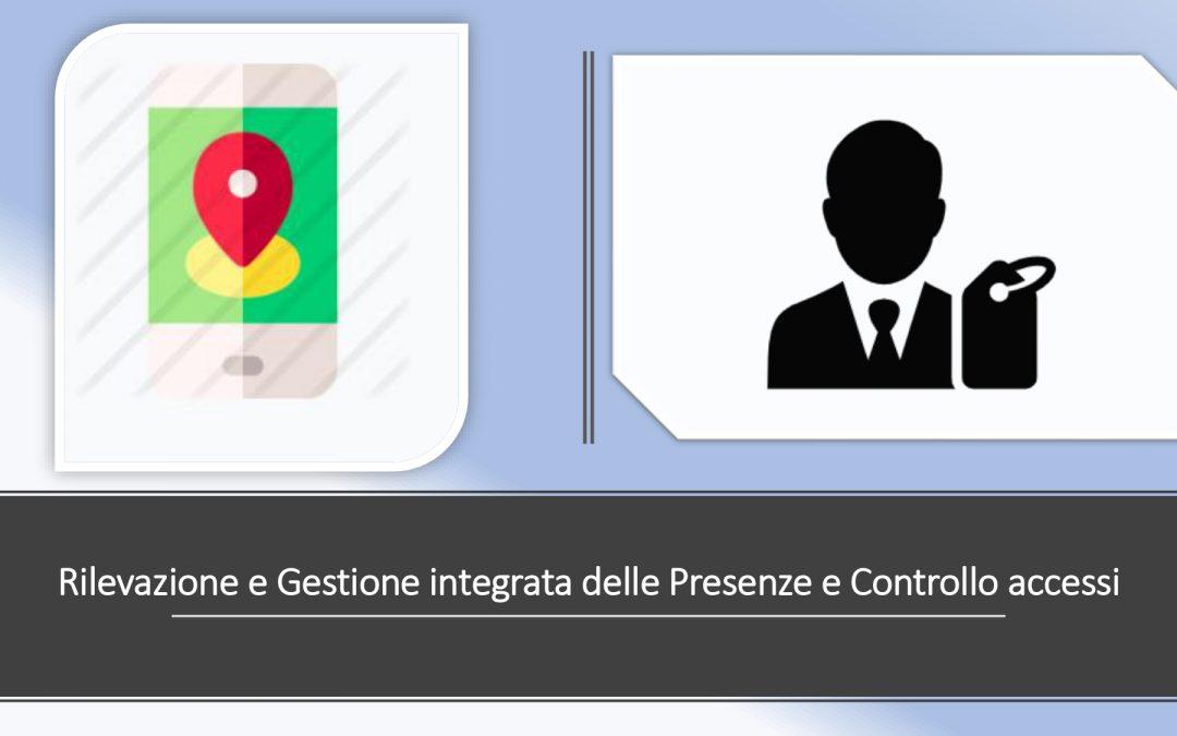 Rilevazione e Gestione integrata delle Presenze e Controllo accessi